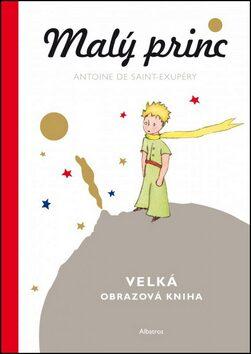 Malý princ - Velká obrazová kniha - Antoine de Saint-Exupéry