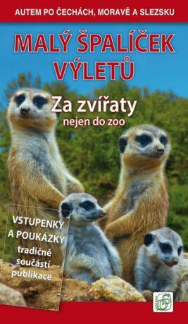 Malý špalíček výletů - Za zvířaty nejen do zoo - Autem po Čechách, Moravě a Slezsku - Vladimír Soukup, Petr David st.