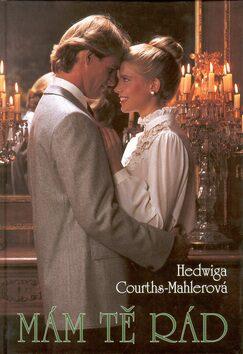 Mám tě rád - Hedwiga Courths-Mahlerová