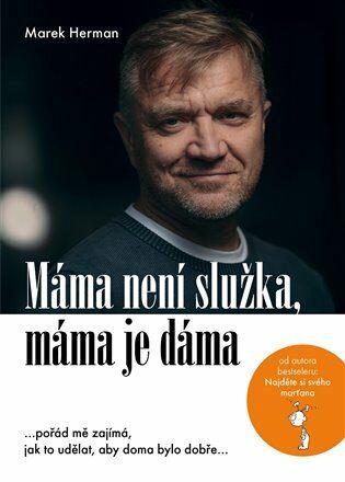 Máma není služka, máma je dáma - Marek Herman