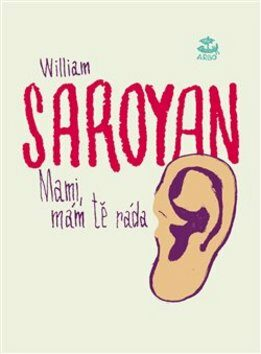 Mami, mám tě ráda - William Saroyan