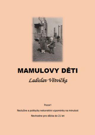 Mamulovy děti - Ladislav Větvička