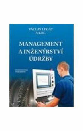 Management a inženýrství údržby - Václav Legát