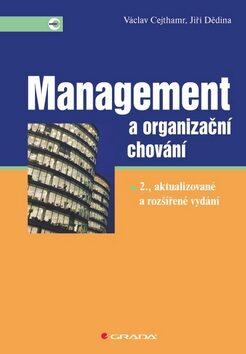 Management a organizační chování - Václav Cejthamr,Jiří Dědina