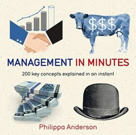 Management in Minutes : 200 Key Concepts Explained in an Instant - Paul Glendinning