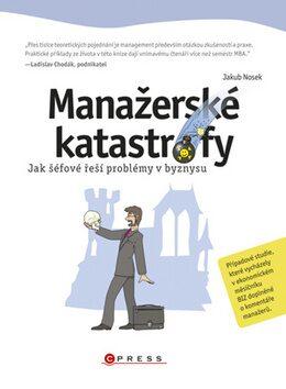 Manažerské katastrofy - Jakub Nosek
