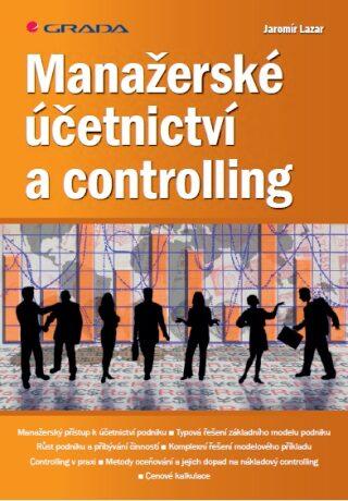 Manažerské účetnictví a controlling - Jaromír Lazar - e-kniha