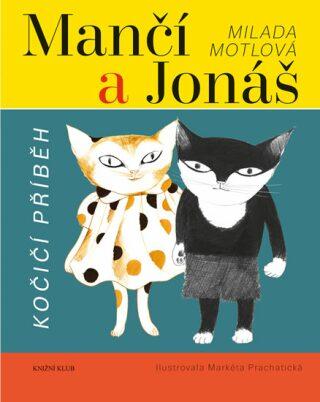 Mančí a Jonáš: Kočičí příběh - Milada Motlová