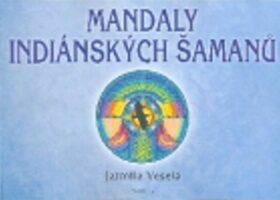 Mandaly indiánských šamanů - Jarmila Veselá