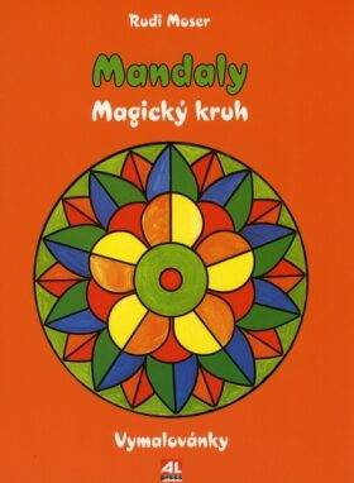 Mandaly Magický kruh - Rudi Moser