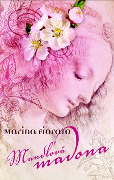 Mandľová madona - Marina Fiorato