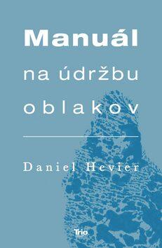 Manuál na údržbu oblakov - Daniel Hevier