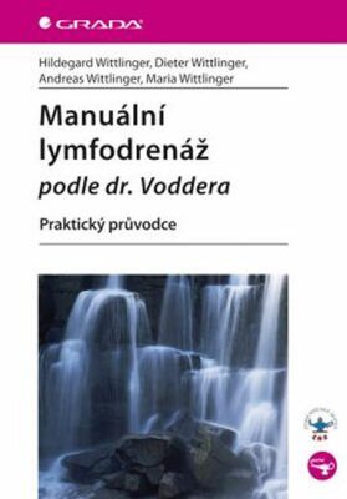 Manuální lymfodrenáž podle dr. Voddera - Praktický průvodce - Wittlinger  Hildegard