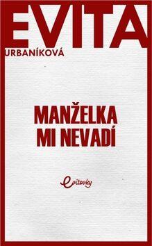 Manželka mi nevadí - Eva Urbaníková