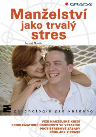 Manželství jako trvalý stres - Tomáš Novák