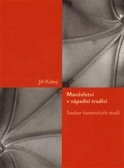 Manželství v západní tradici - Jiří Kašný