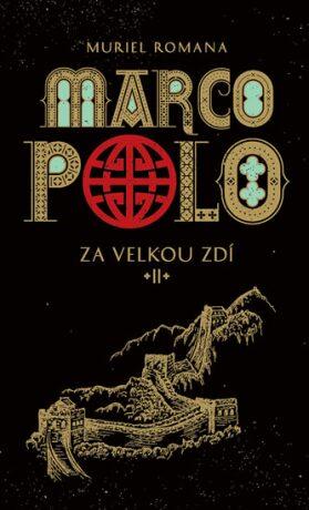 Marco Polo 2 - Za velkou zdí - Muriel Romana