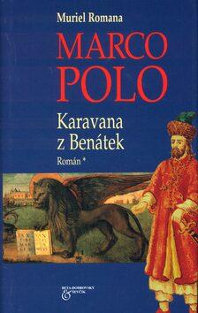 Marco Polo Karavana z Benátek - Muriel Romana
