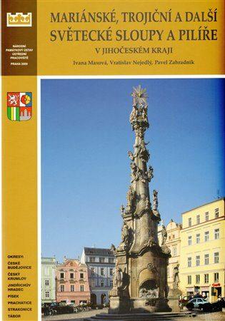 Mariánské, trojiční a další světecké sloupy a pilíře v Jihočeského kraje - Kolektiv