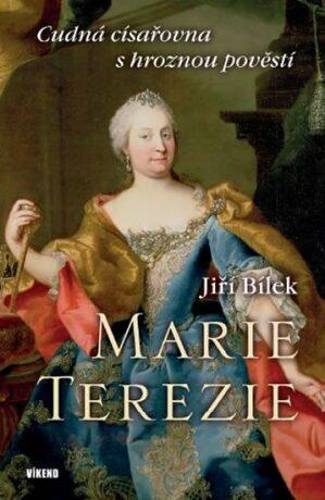 Marie Terezie - Jiří Bílek