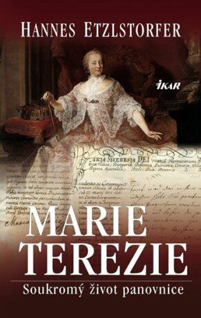 Marie Terezie Soukromý život panovnice - Etzlstorfer Hannes