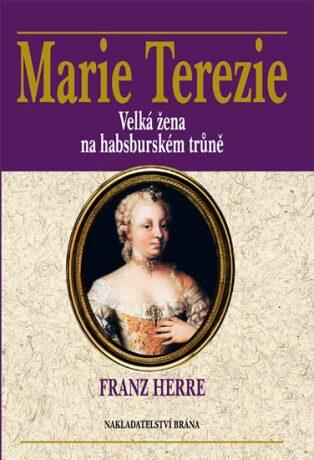 Marie Terezie - Franz Herre