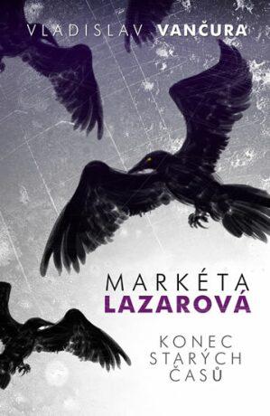 Markéta Lazarová / Konec starých časů - Vladislav Vančura