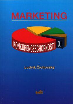 Marketing konkurenceschopnosti - Ludvík Čichovský