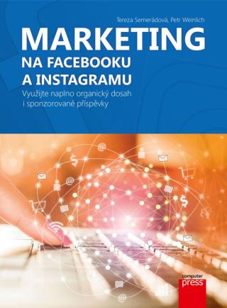 Marketing na Facebooku a Instagramu - Tereza Semerádová - e-kniha