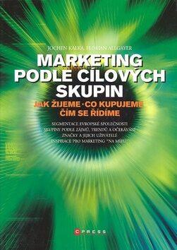 Marketing podle cílových skupin - Florian Allgayer, Jochen Kalka