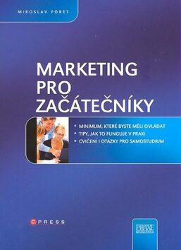 Marketing pro začátečníky - Miroslav Foret