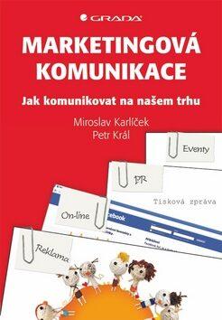 Marketingová komunikace - Petr Král, Miroslav Karlíček