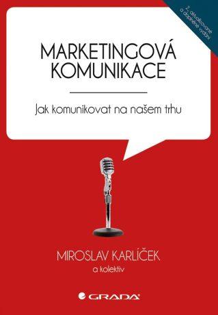 Marketingová komunikace - Miroslav Karlíček, kolektiv a - e-kniha