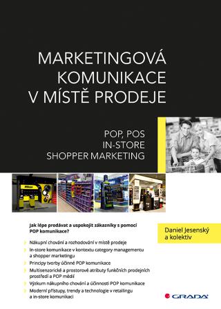 Marketingová komunikace v místě prodeje - Daniel Jesenský, kolektiv a - e-kniha