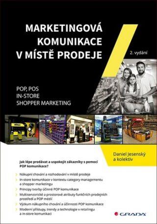 Marketingová komunikace v místě prodeje - POP, POS, In-store, Shopper Marketing - Daniel Jesenský