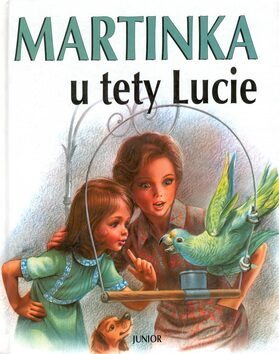 Martinka u tety Lucie -