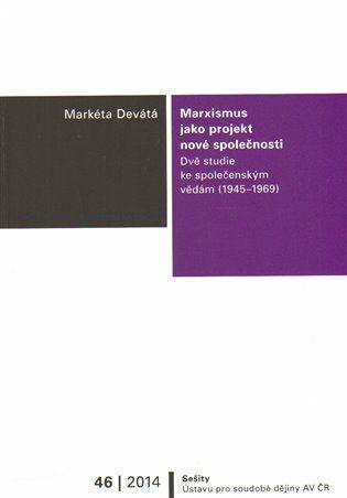 Marxismus jako projekt nové společnosti - Markéta Devátá