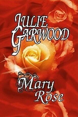 Mary Rose - Julie Garwood