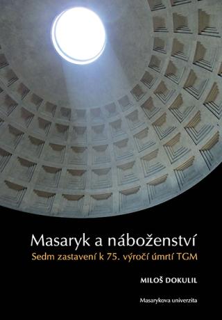 Masaryk a náboženství - Miloslav Dokulil - e-kniha