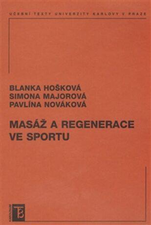 Masáž a regenerace ve sportu - Blanka Hošková