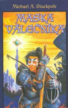 Maska válečníka - Michael A. Stackpole