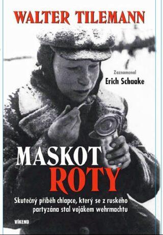Maskot roty - Erich Schaake, Tileman Walter