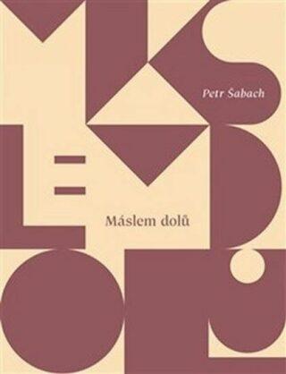 Máslem dolů - Petr Šabach