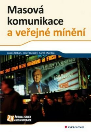 Masová komunikace a veřejné mínění - Lukáš Urban