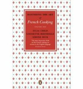 Mastering the Art of French Cooking - Julia Childová