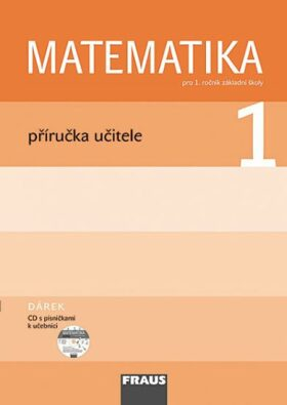 Matematika 1 pro ZŠ - příručka učitele + CD - Kolektiv