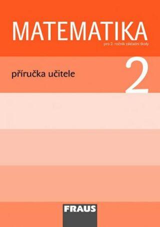 Matematika 2 pro ZŠ - Příručka učitele - Kolektiv