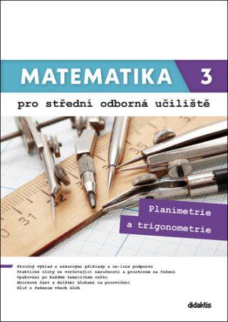Matematika 3 pro střední odborná učiliště: Planimetrie a trigonometrie - Lenka Macálková, Martina Květoňová