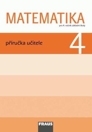 Matematika 4 pro ZŠ - příručka učitele - Kolektiv