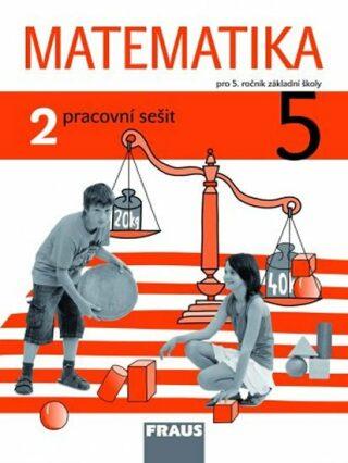 Matematika 5/2 pro ZŠ pracovní sešit - Kolektiv